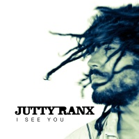 Jutty Ranx - I See You