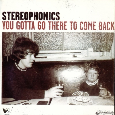 The Stereophonics - You Gotta Go There To Come Back