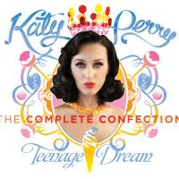 Katy Perry - Teenage Dream: The Complete Confection (Compilation)