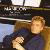 Barry Manilow - Scores - Songs from Copacabana and Harmony