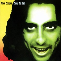 Alice Cooper - Alice Cooper Goes To Hell