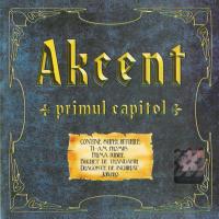 Akcent - Primul  Capitol