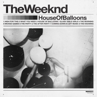 The Weeknd - House Of Balloons (Album)