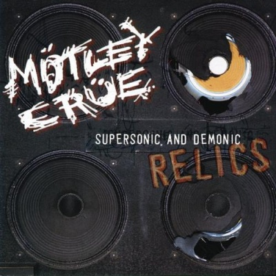 Motley Crue - Supersonic and Demonic Relics