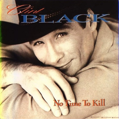 Clint Black - No Time To Kill