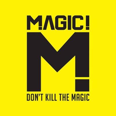 Magic! - Don't Kill the Magic