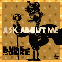 Luke Da Duke - Ask About Me