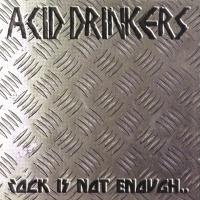 Acid Drinkers - Rock Is Not Enough