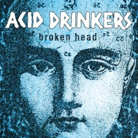 Acid Drinkers - Broken Head