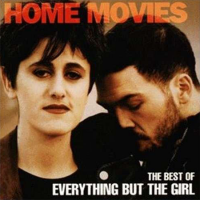Everything But The Girl - Home Movies
