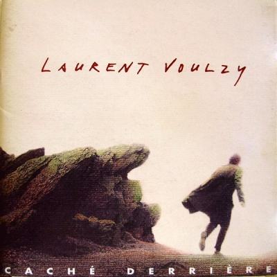 Laurent Voulzy - Cache Derriere
