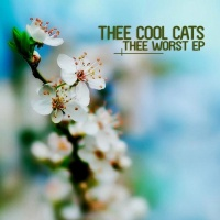 Thee Cool Cats - Thee Worst (Club Mix)