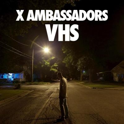 X Ambassadors - VHS