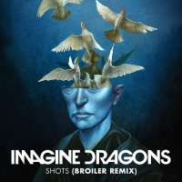 Imagine Dragons - Shots (Broiler Remix)