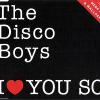 Disco Boys - I Love You So (Club Mix)