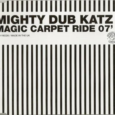 Mighty Dub Katz - Magic Carpet Ride 07' (Single)