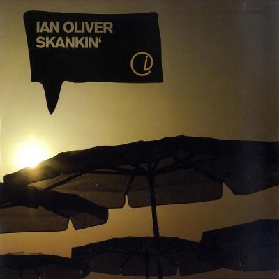 Ian Oliver - Skankin' (Single)