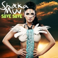 SHAKA MUV - Save Save