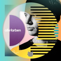 Alle Farben - Music Is My Best Friend (Album)