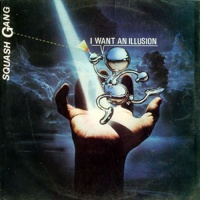 I Want An Illusion