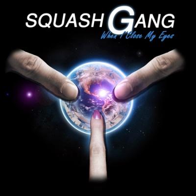 Squash Gang - When I Close My Eyes (LP)
