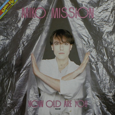 Miko Mission - How Old Are You (Blow Up Disco) (Album)
