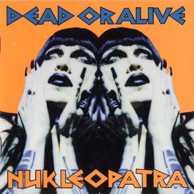 Dead Or Alive - Nukleopatra (Album)