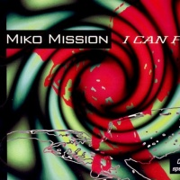 Miko Mission - I Can Fly (Single)