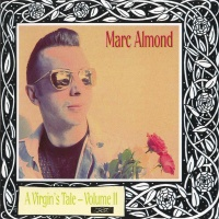 Marc Almond - A Virgin's Tale - Volume II (Album)