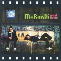 Morandi - Mind Fields (Album)