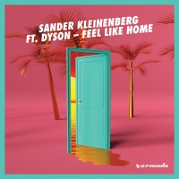 Sander Kleinenberg feat. Dyson - Feel Like Home (Original Mix)