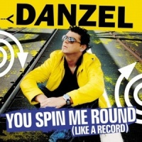 Danzel - You Spin Me Round (Single)