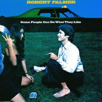 Robert Palmer - Some People Can Do What They Like (Album)