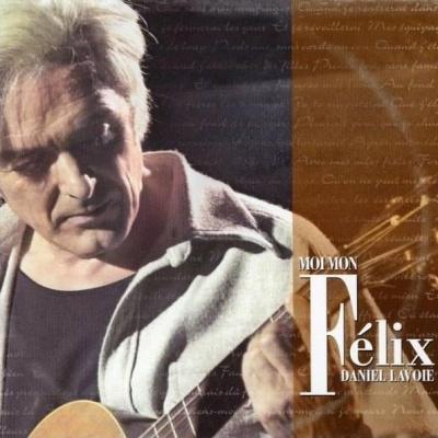Daniel Lavoie - Moi Mon Felix (Album)