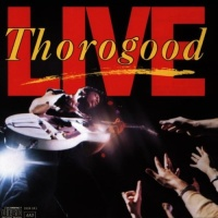George Thorogood & The Destroyers - Live (Album)
