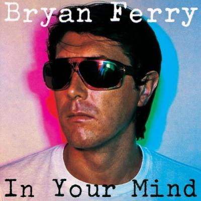 Bryan Ferry - In Your Mind (Album)