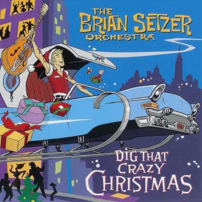 The Brian Setzer Orchestra - Dig That Crazy Christmas