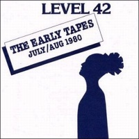 Level 42 - The Early Tapes · July/Aug 1980 (EP)