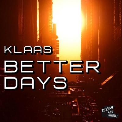 Klaas - Better Days (Single)