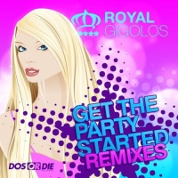 Royal Gigolos - Get The Party Started
