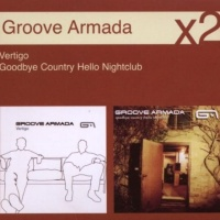 Groove Armada - Goodbye Country (Hello Nightclub) (Album)
