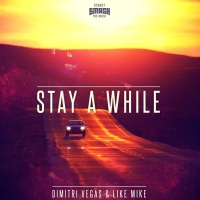 Dimitri Vegas - Stay A While (Original Mix)