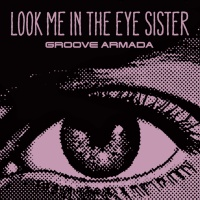 Groove Armada - Look Me In The Eye Sister (Single) (Single)