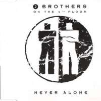 2 Brothers On The 4th Floor - Never Alone (Album)