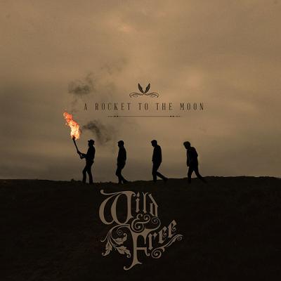 A Rocket To The Moon - Wild & Free (Album)