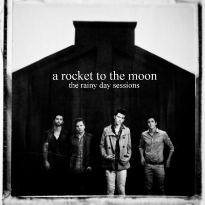 A Rocket To The Moon - The Rainy Day Sessions (EP)