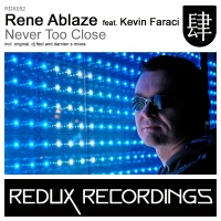 Rene Ablaze - Never Too Close (Single)