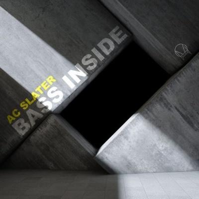 AC Slater - Bass Inside (Single)