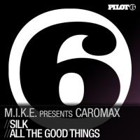 M.I.K.E. - Silk / All the Good Things WEB (Single)