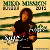 Miko Mission - Loopside Beat Super Mix (Single)